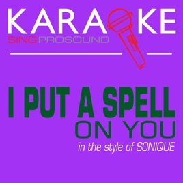 I Put a Spell on You (In the Style of Sonique) [Karaoke Instrumental  Version] - Single by ProSound Karaoke Band