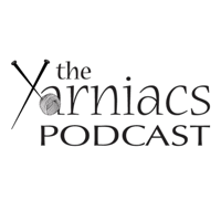 The Yarniacs: A Knitting Podcast podcast