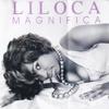 Magnifica - Liloca