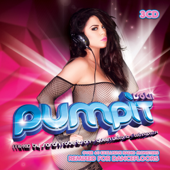 Pump It, Vol. 11 (Mixed by Sarah Robertson, Queen Victoria & Technoposse) [World Edition]