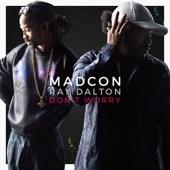 Don't Worry (feat. Ray Dalton) [Radio Version] - Single