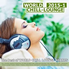 World Chill-Lounge 2015-1 - The Best of World Chill Lounge Charts