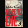 James Patterson - Hope to Die (Unabridged) artwork