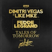 Tales of Tomorrow (Dimitri Vegas & Like Mike Vs. Fedde Le Grand) [feat. Julian Perretta] - Single