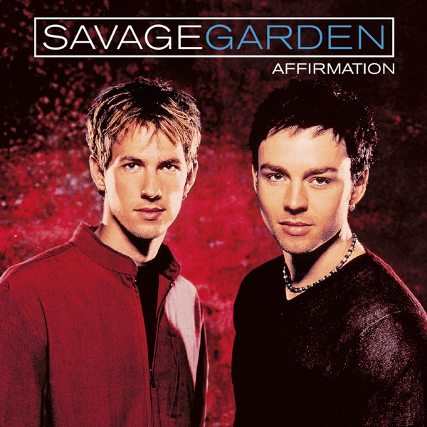 Savage Garden - Affirmation