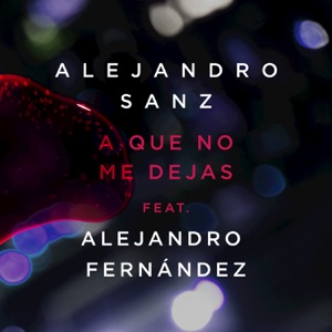 A Que No Me Dejas (feat. Alejandro Fernández) - Single Mp3 Download