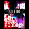Harold Robbins - Stiletto (Unabridged) artwork