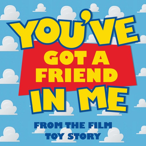 You've Got a friend in Me (From  Toy Story