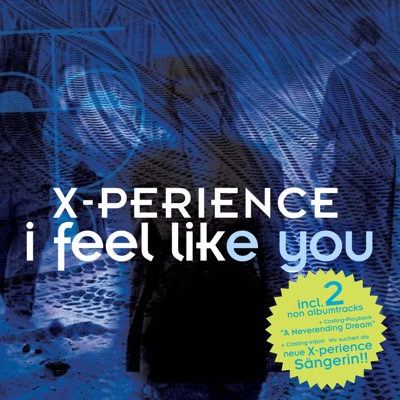 I Feel Like You - EP - X-Perience