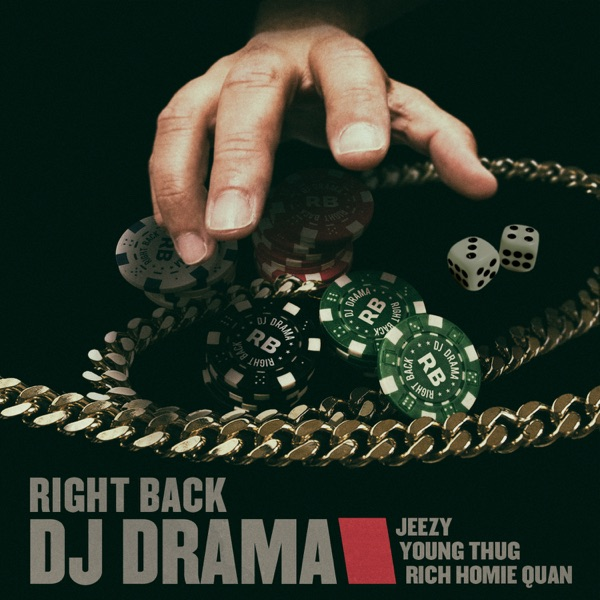 Right Back (feat. Jeezy, Young Thug & Rich Homie Quan) - Single - DJ Drama