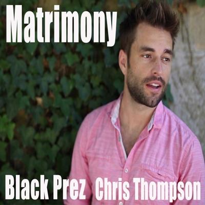 Matrimony Feat. Black Prez - Single - Chris Thompson