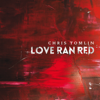 Love Ran Red (Deluxe Edition) - Chris Tomlin