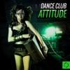 Dance Club Attitude