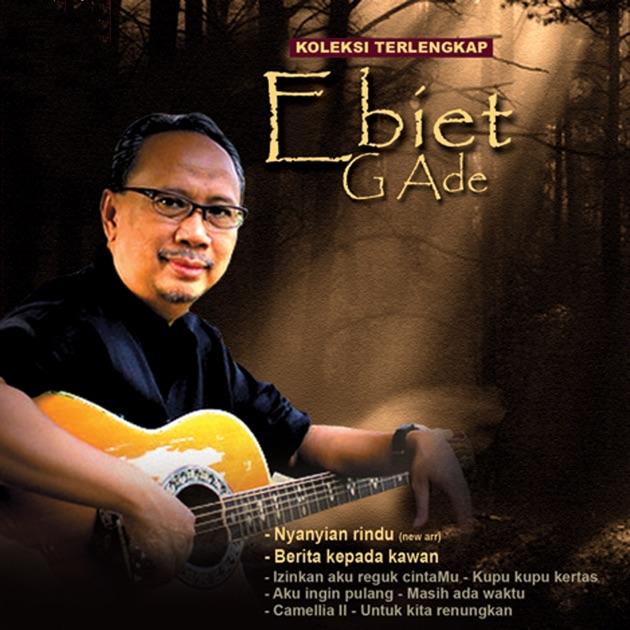 Koleksi Terlengkap Ebiet G Ade By Ebiet G. Ade On Apple Music