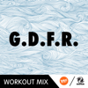 G.D.F.R. (Pier Remix Workout Mix) - MC Joe & The Vanillas