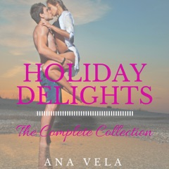 Holiday Delights: The Complete Collection (Unabridged)