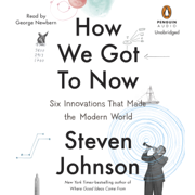 Download How We Got to Now: Six Innovations That Made the Modern World (Unabridged) Audio Book