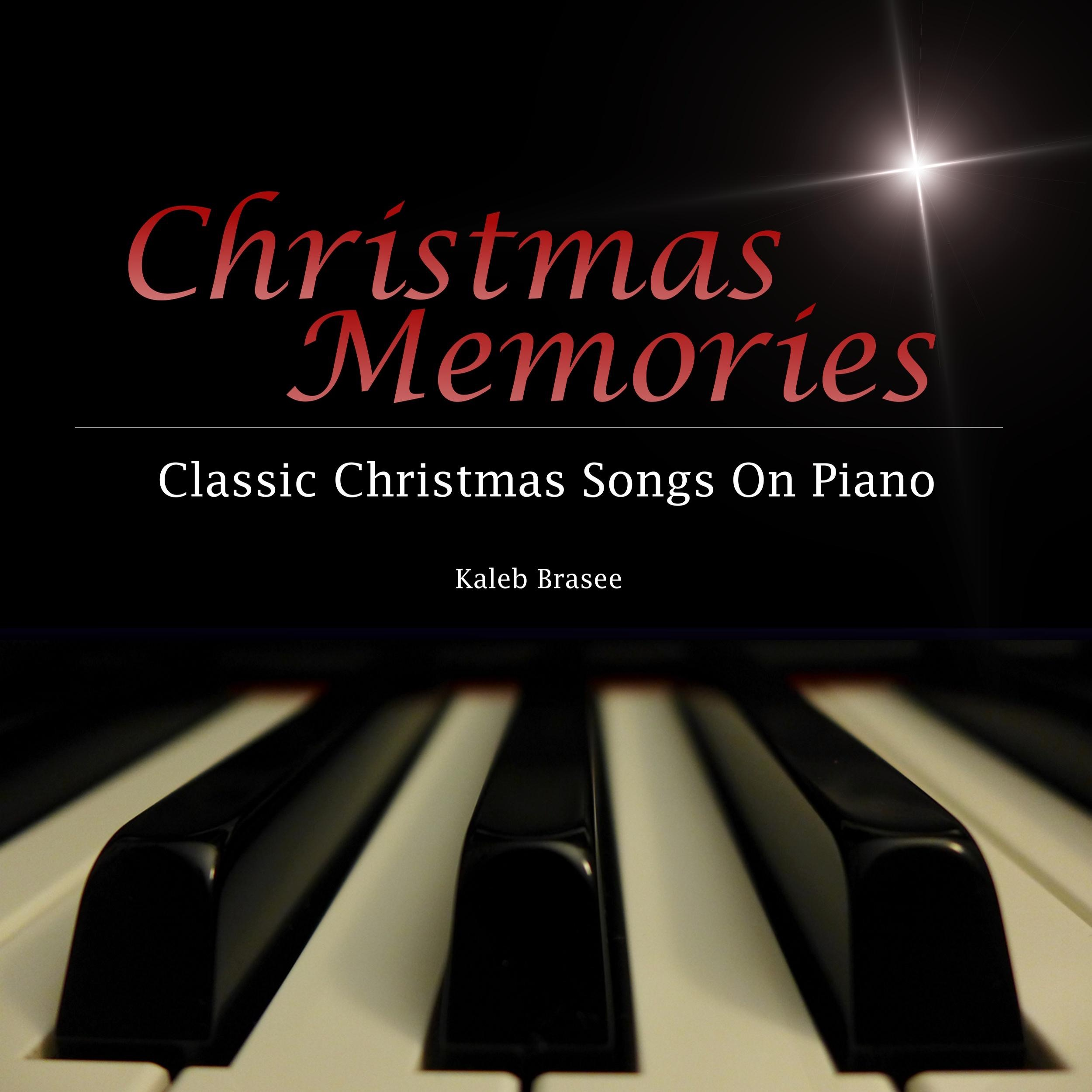 Christmas Memories: Classic Christmas Songs on Piano