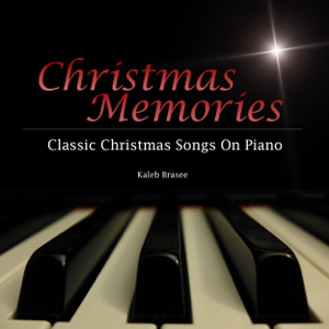 Kaleb Brasee - Christmas Memories: Classic Christmas Songs on Piano