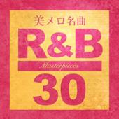 永遠の美メロR&B・名曲30 - Masterpieces