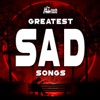 Greatest Sad Songs