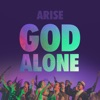 God Alone, ARISE