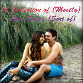 A Collection of (Mostly) Love Songs (Sort Of)