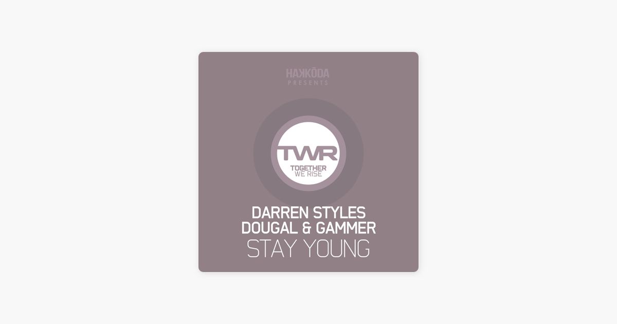 Stay Young - Single by Darren Styles, Dougal & Gammer