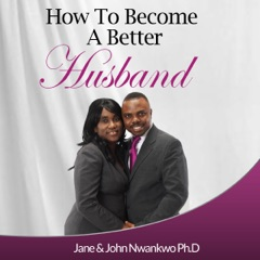 How to Become a Better Husband (Unabridged)