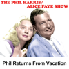 Phil Harris & Alice Faye - Phil Harris - Alice Faye Show: Phil Returns From Vacation  artwork