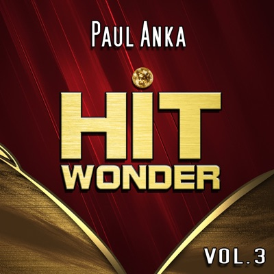 Hit Wonder: Paul Anka, Vol. 3 - Paul Anka