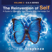 The Reinvention of Self: A Guide to Changing Your Reality from the Inside Out