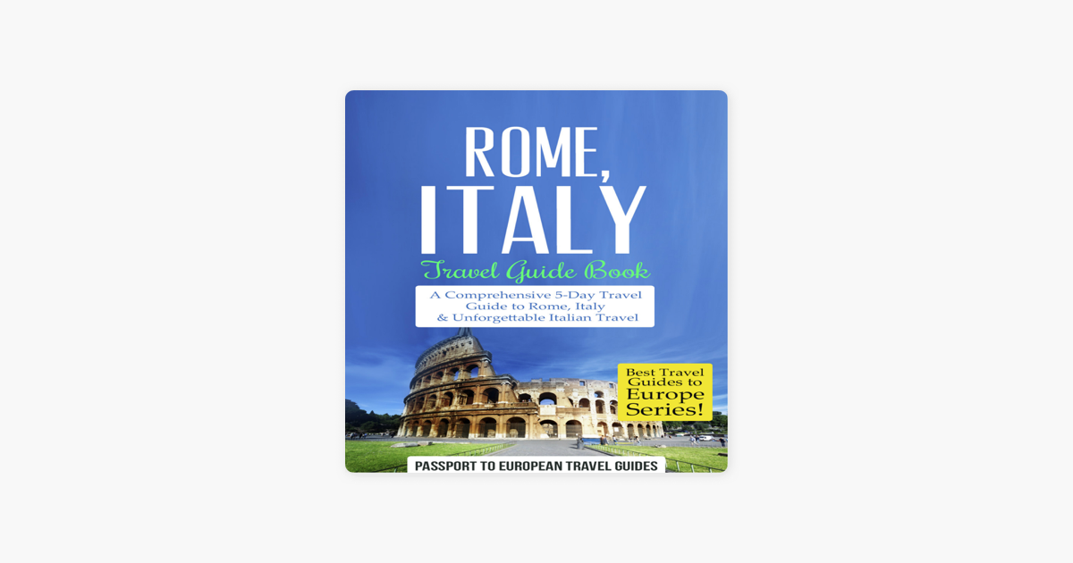 ‎Rome, Italy: Travel Guide Book: Best Travel Guides to Europe, Book 2  (Unabridged)