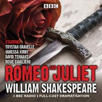 Romeo and Juliet: A BBC Radio 3 full-cast dramatisation