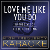 Love Me Like You Do (In the Style of Ellie Goulding) [Instrumental Version]