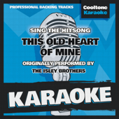This Old Heart of Mine (Originally Performed by the Isley Brothers) [Karaoke Version]