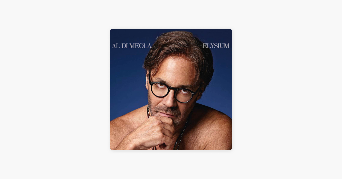 Elysium by Al Di Meola on iTunes a409b36715
