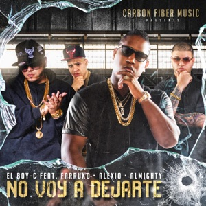 No Voy a Dejarte (feat. Farruko, Alexio & Almighty) - Single Mp3 Download