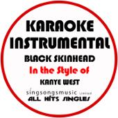 Black Skinhead (In The Style Of Kanye West) [Karaoke Instrumental Version]-All Hits Singles