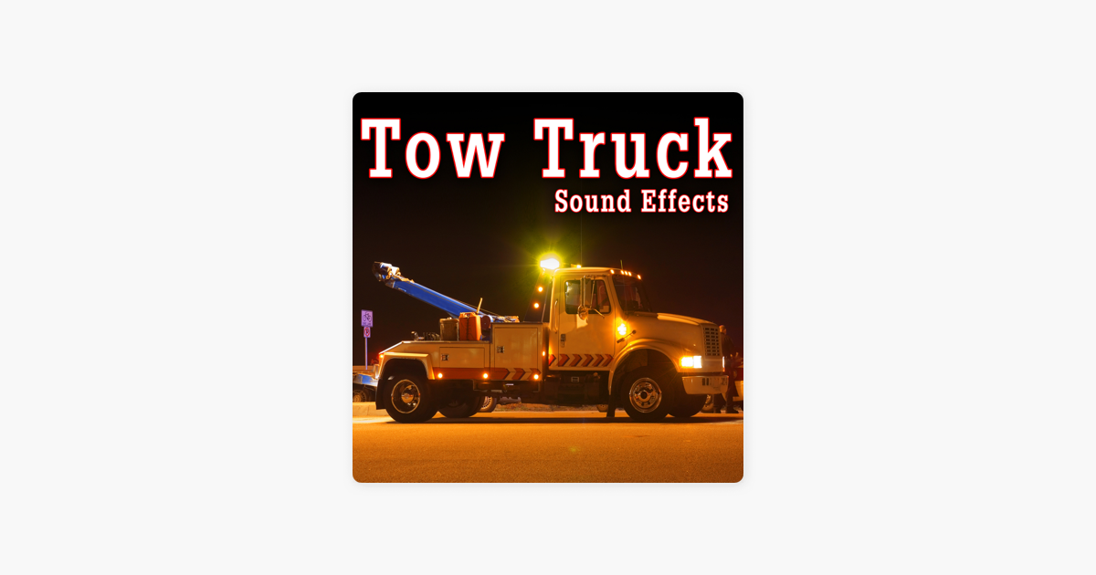 ‎Tow Truck Sound Effects by The Hollywood Edge Sound Effects Library