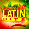 Worlds Best Latin Hits - The Top 40 Greatest Ever Latin Classics of All Time ! - Latin Masters