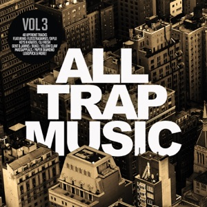 Various Artists - All Trap Music, Vol. 3 (JiKay DJ Continuous Mix)