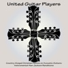 United Guitar Players - Country Gospel Christian Hymns on Acoustic Guitars Instrumental Alan Jackson Renditions Album