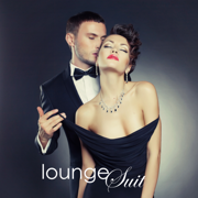 Lounge Suit - The Best Lounge Music & Sexy Songs Luxury Cafè Collection - Luxury Lounge Café