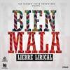 Bien Mala (feat. Plan B) - Single, Liebre Lirical