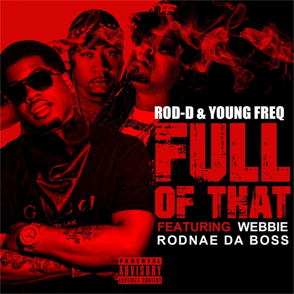 Full of That (feat. Rodnae D Boss & Webbie) - Single