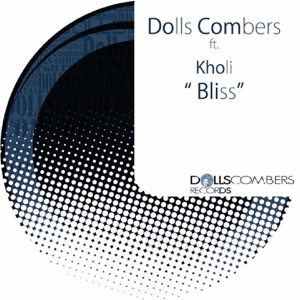 Dolls Combers - Bliss feat. Kholi [Vocal Extended]