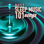Sleep Music - Best of 101 Songs for Sleeping at Night