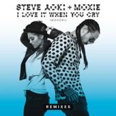 I Love It When You Cry (Moxoki) [Remixes] - Single