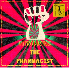 Introducing the Pharmacist (feat. The Pharmacist)